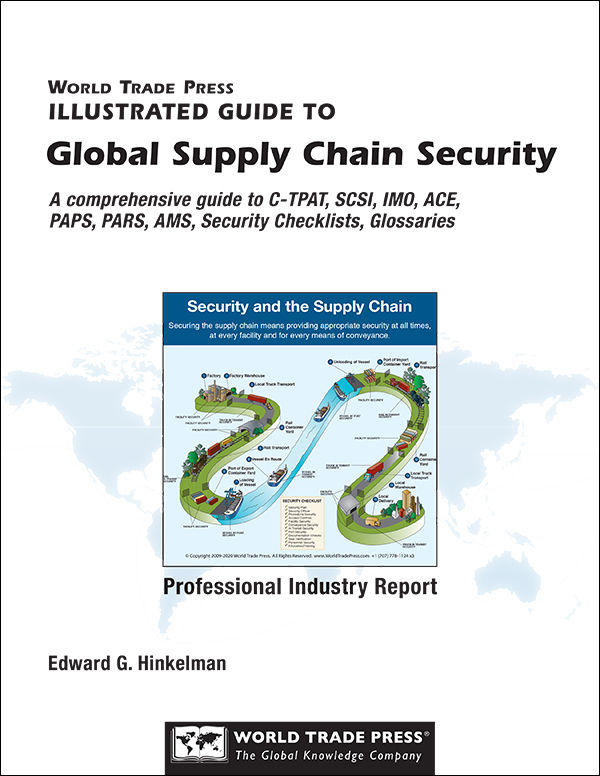 Global Supply Chain Security (Includes Complete Guide to C-TPAT)